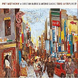 Metheny Pat W/Christian Mcbride & Antonio Sanchez - Day Trip
