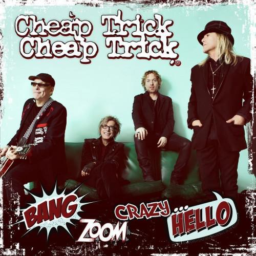 Cheap Trick - Bang, Zoom, Crazy…Hello (2016)