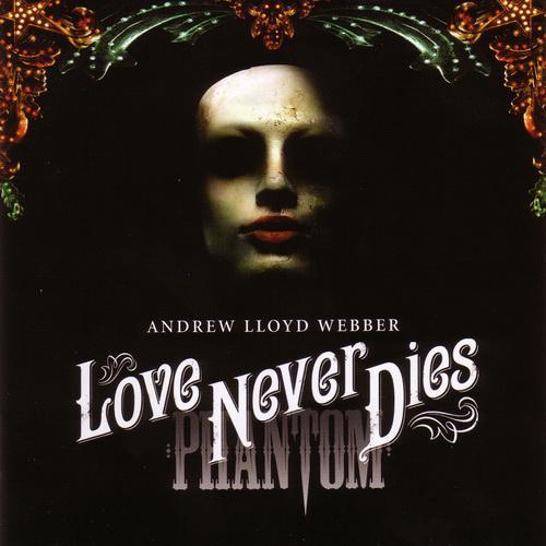 Andrew Lloyd Webber - Love Never Dies (2010, 2CD)