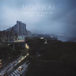 Mogwai - Hardcore Will Never Die, But You Will. /2 Cd/