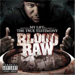 BLOOD RAW - MY LIFE: TRUE TESTIMONY