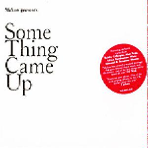 Mekon Presents - Some Thing Came Up