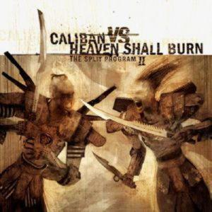 CALIBAN VS. HEAVEN SHALL BURN - THE SPLIT PROGRAM II