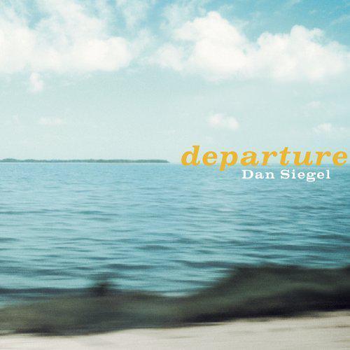 Dan Siegel - Departure (2006)