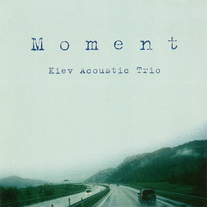 Kiev Acoustic Trio - Moment (2009)