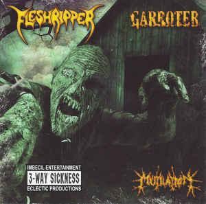 Fleshripper / Garroter / Mutilation - 3-Way Sickness (2007)