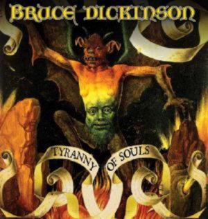 DICKINSON BRUCE - TYRANNY OF SOULS
