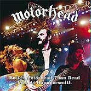 Motorhead - Better Motorhead Than Dead  —  Live At Hammersmith(2CD
