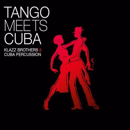 Klazz Brothers & Cuba Percussion - Tango Meets Cuba (2017)