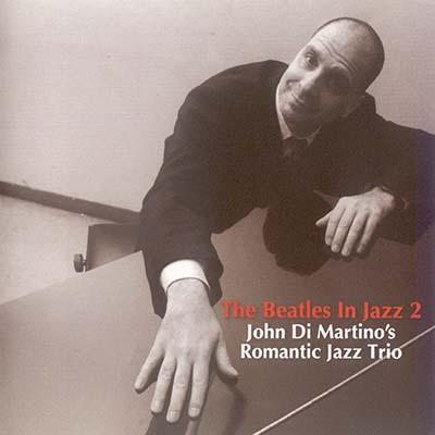 John Di Martino's Romantic Jazz Trio - The Beatles In Jazz 2 (2012)