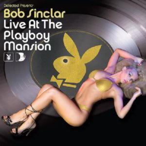 Bob Sinclar - Live At The Playboy Mansion