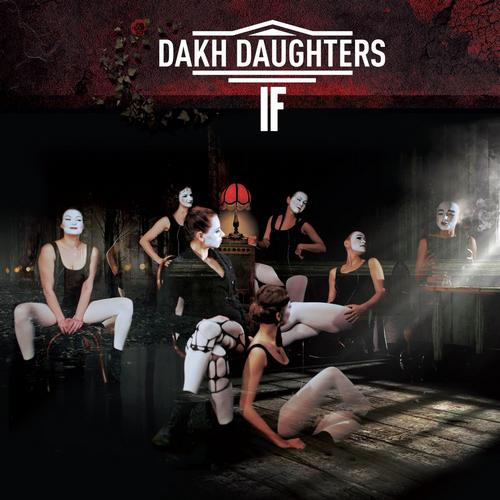 Dakh Daughters - IF (2018) (digipak)