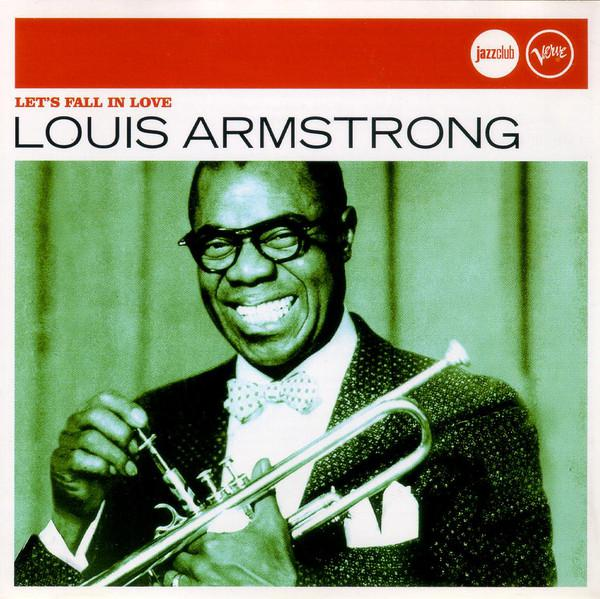 Louis Armstrong - Let's Fall In Love (2006)