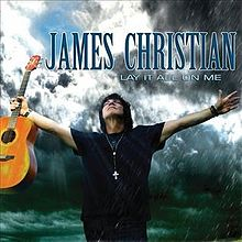 James Christian - Lay It All On Me (2013)