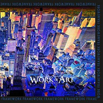Work Of Art - Framework (2014)