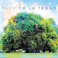 Yo La Tengo - Fade (2013)