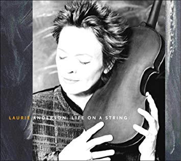 Laurie Anderson – Life On A String (2001)