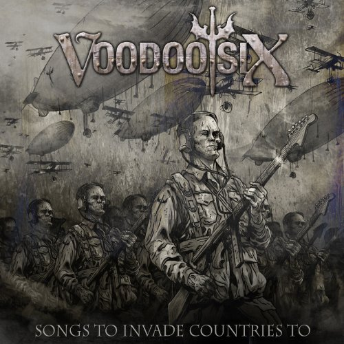 Voodoo Six - Songs To Invade Countries To (2013)