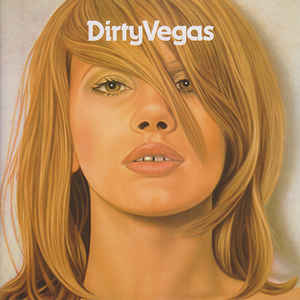 "Dirty Vegas-""Dirty Vegas"" (2002)"