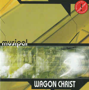 Wagon Christ - Musipal (2001)