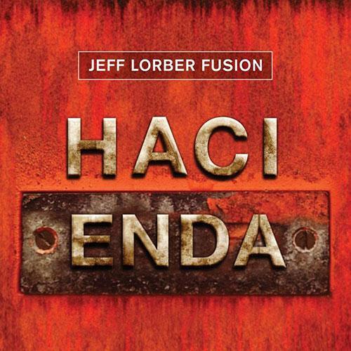 Jeff Lorber Fusion - Hacienda (2013)