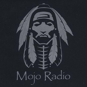 Mojo Radio - Mojo Radio (2011)