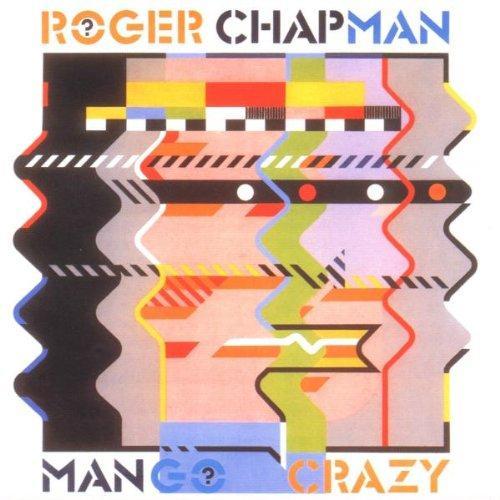 Roger Chapman - Mango Crazy  (1992)