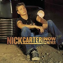 Nick Carter - Now or Never (2002)