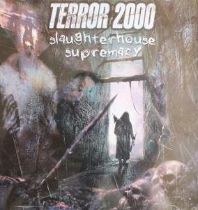 Terror 2000 - Slaughterhouse Supremacy (2000)