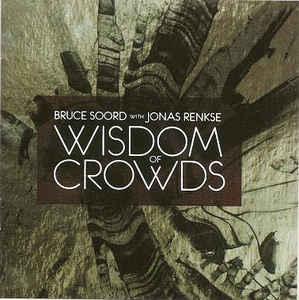 Bruce Soord with Jonas Renkse - Wisdom of Crowds (2013)