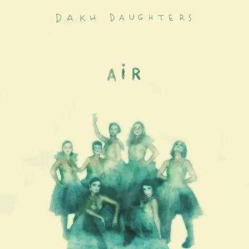 Dakh Daughters - Air (2019) (Digipak)