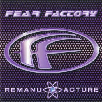 Fear Factory - Remanufacture (1997)