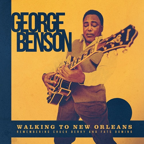 GEORGE BENSON — WALKING TO NEW ORLEANS (2019)