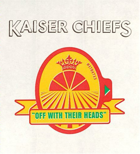 Kaiser Chiefs - Off with Their Heads (2008)