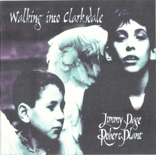 Jimmy Page & Robert Plant - Walking Into Clarksdale (1998)
