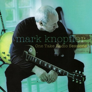 Mark Knopfler - One Take Radio Sessions (2005)