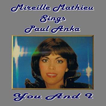 Mireille Mathieu - Mireille Mathieu Sings Paul Anka (You And I & Toi Et Moi) (1979)
