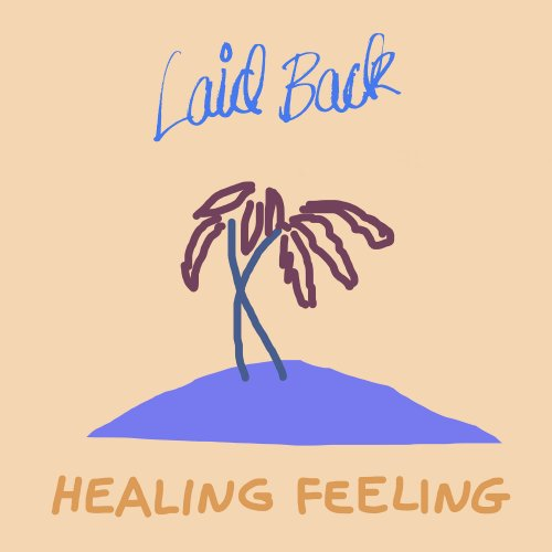 Laid Back — Healing Feeling (2019)