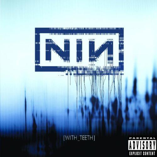 Nine Inch Nails - With Teeth (2005)