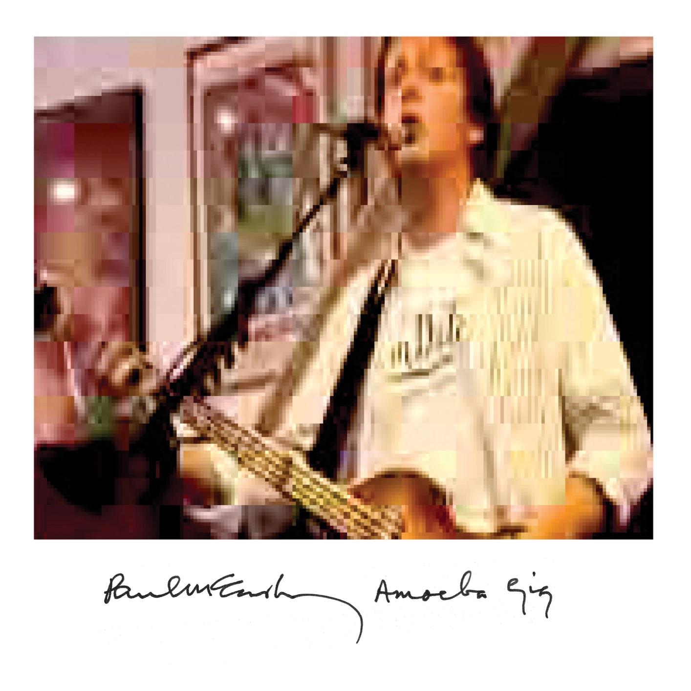 Paul McCartney — Amoeba Gig (Live at Hollywood's Amoeba Music 2007) (2019)