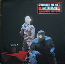 Manfred Mann's Earth Band - Somewhere In Afrika (1982)