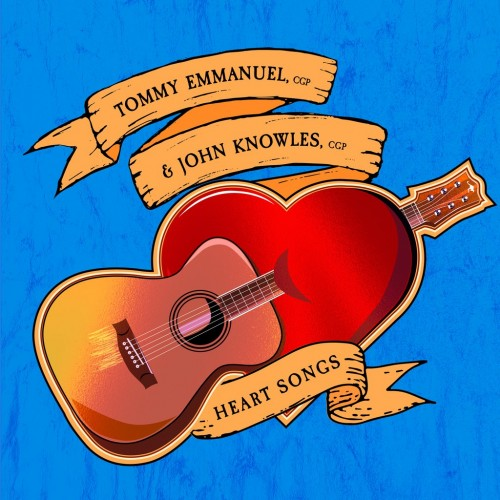 Tommy Emmanuel and John Knowles - Heart Songs (2019)