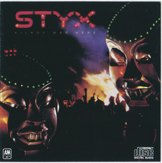 Styx - Kilroy Was Here (1983)