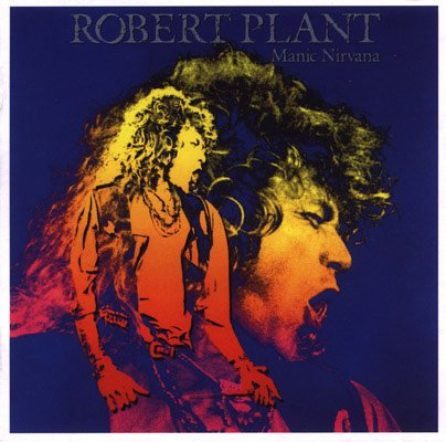 Robert Plant - Manic Nirvana  (1990)