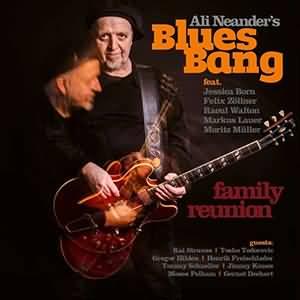 Ali Neander's Blues Bang — Family Reunion (2019)