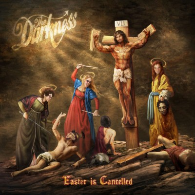 The Darkness — Easter is Cancelled (2019)