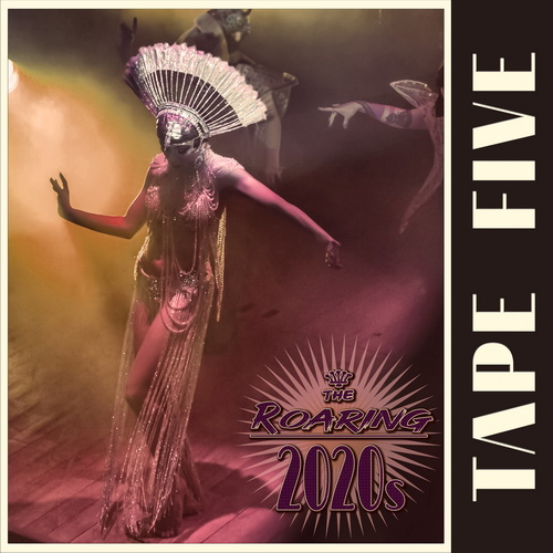 Tape Five - The Roaring 2020s (2019)