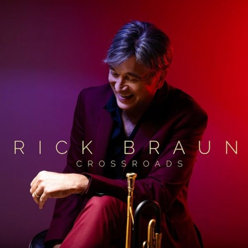 Rick Braun - Crossroads (2019)