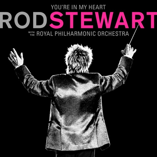 Rod Stewart - You're In My Heart (with The Royal Philharmonic Orchestra) (2cd) (2019)