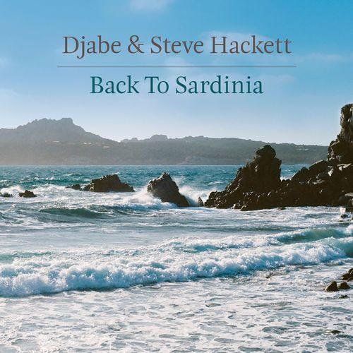 Steve Hackett and Djabe - Back To Sardinia (2019)